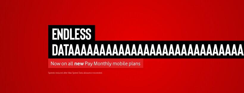Vodafone endless dataaaaaaaaa pay monthly mobile plans
